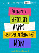 Becoming a Seriously Happy Special Needs Mom